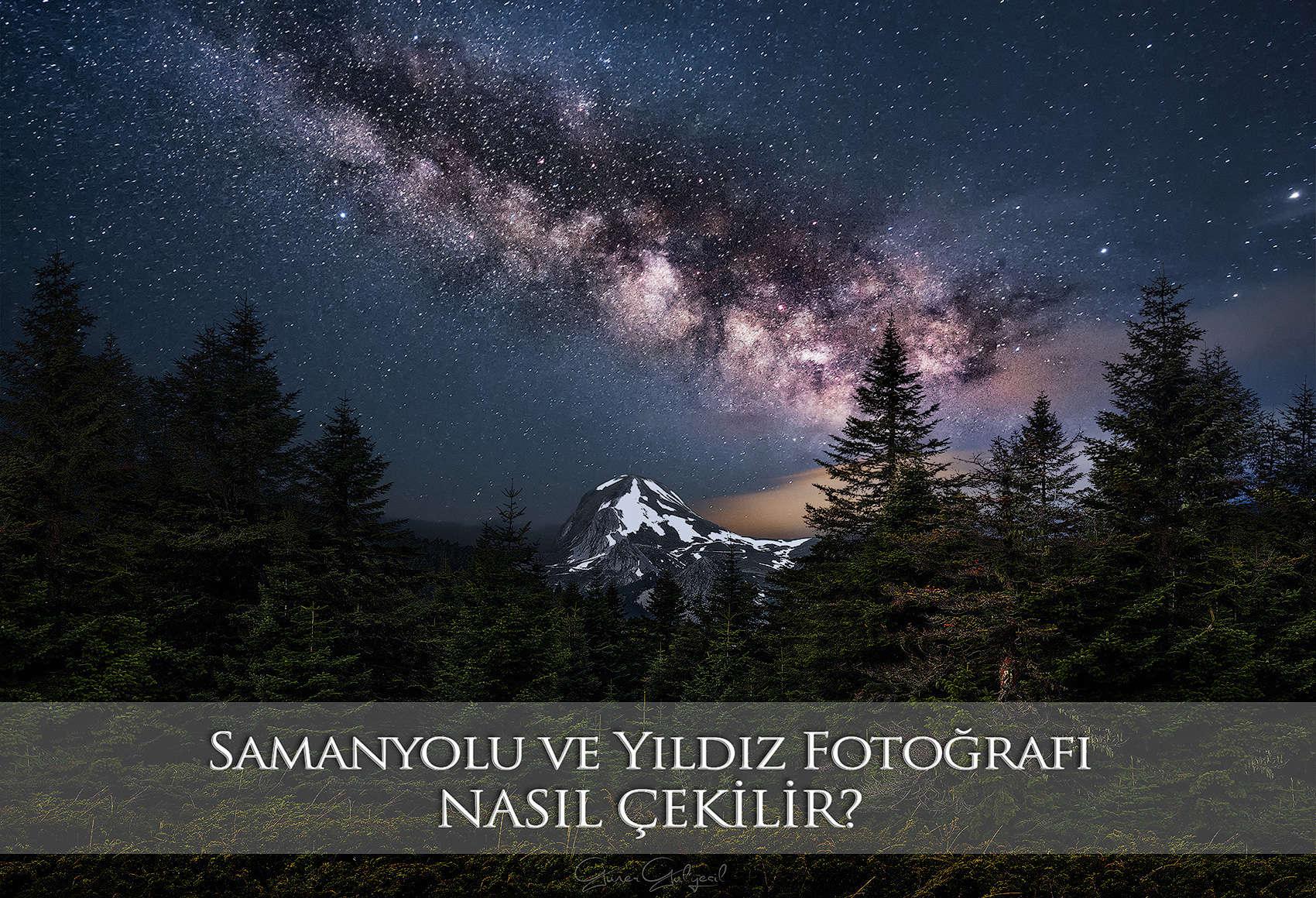 samanyolu ve yıldız fotoğrafı nasıl çekilir